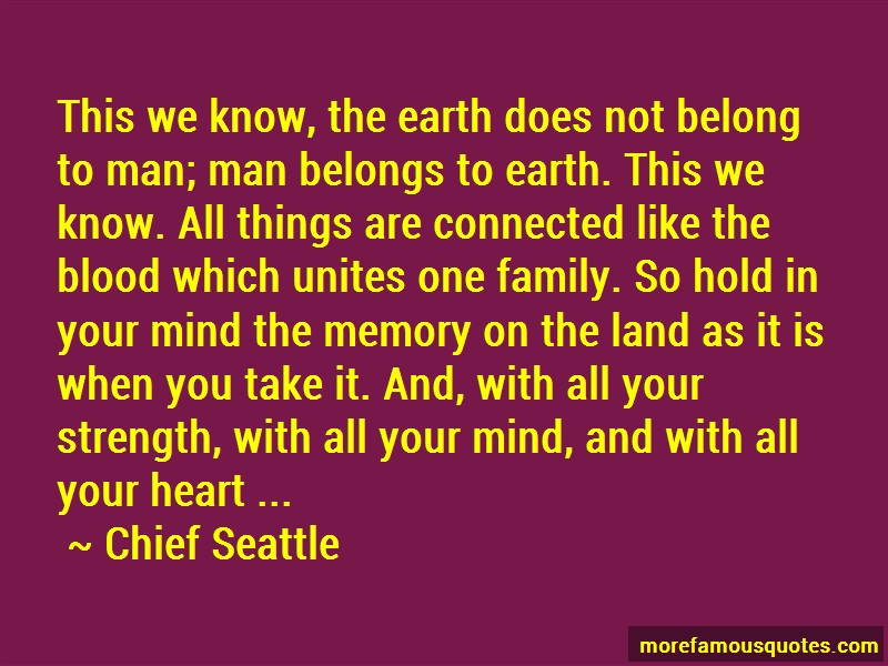 Chief Seattle Quotes: This we know the earth does not belong