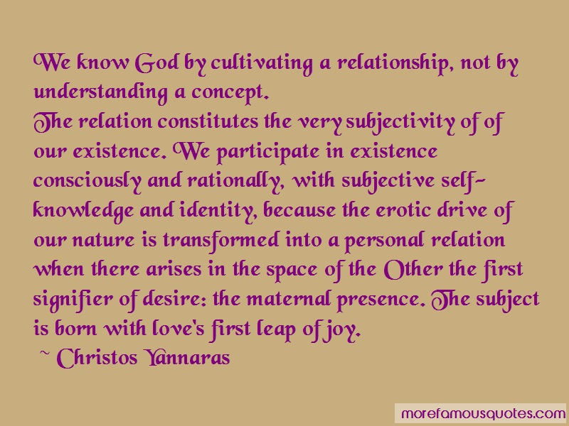 Christos Yannaras Quotes: We know god by cultivating a
