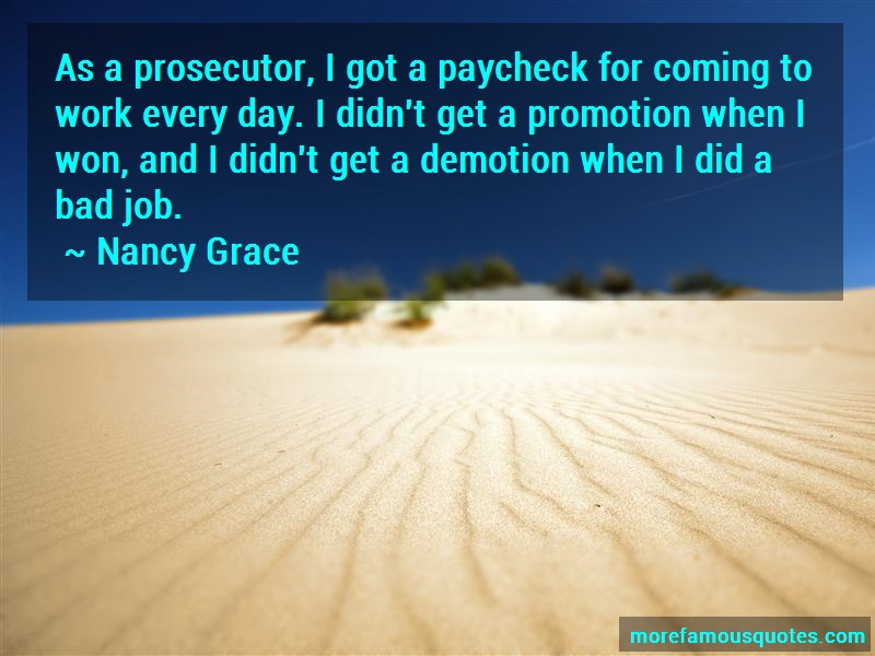 Nancy Grace Quotes: As A Prosecutor I Got A Paycheck For