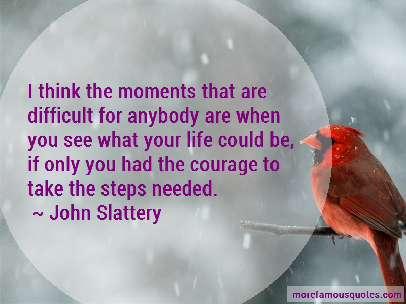 John Slattery Quotes: I think the moments that are difficult
