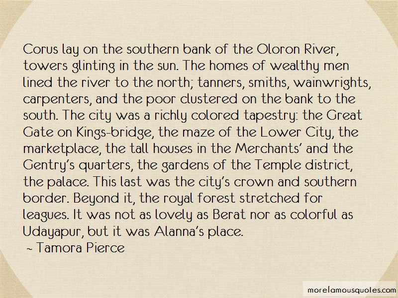 Tamora Pierce Quotes: Corus Lay On The Southern Bank Of The