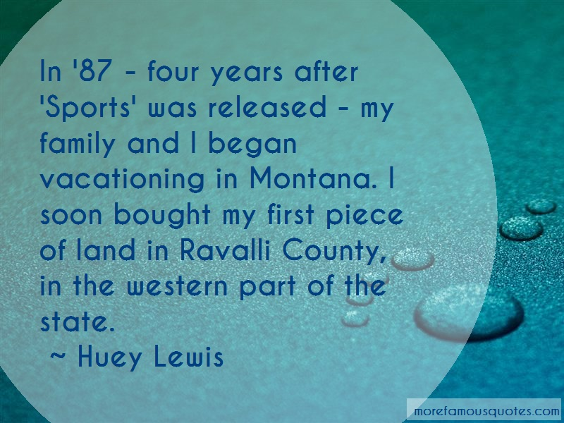 Huey Lewis Quotes: In 87 Four Years After Sports Was