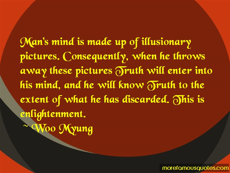Woo Myung Quotes: Mans mind is made up of illusionary