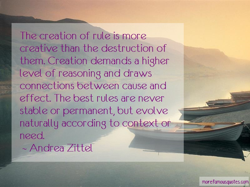 Andrea Zittel Quotes: The creation of rule is more creative