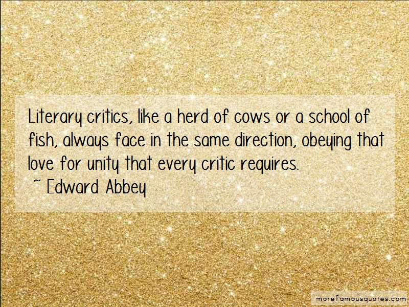 Edward Abbey Quotes: Literary Critics Like A Herd Of Cows Or