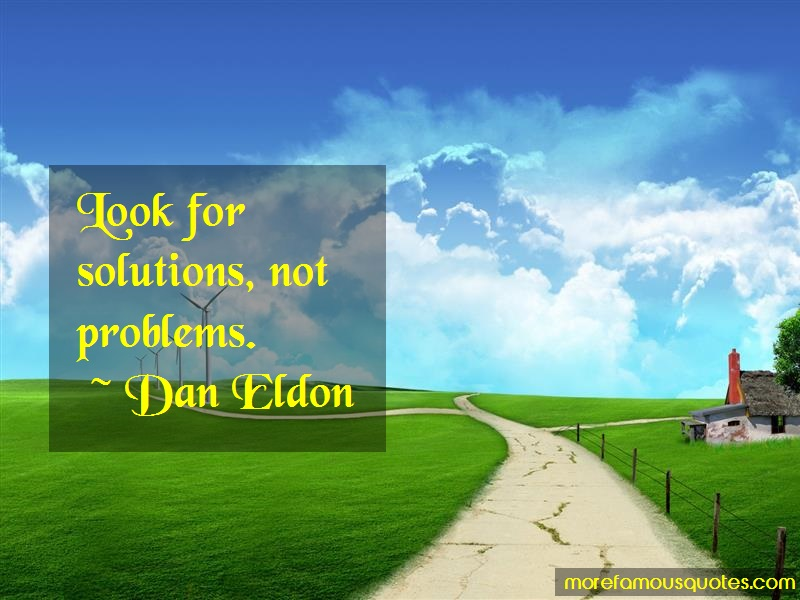 Dan Eldon Quotes: Look for solutions not problems
