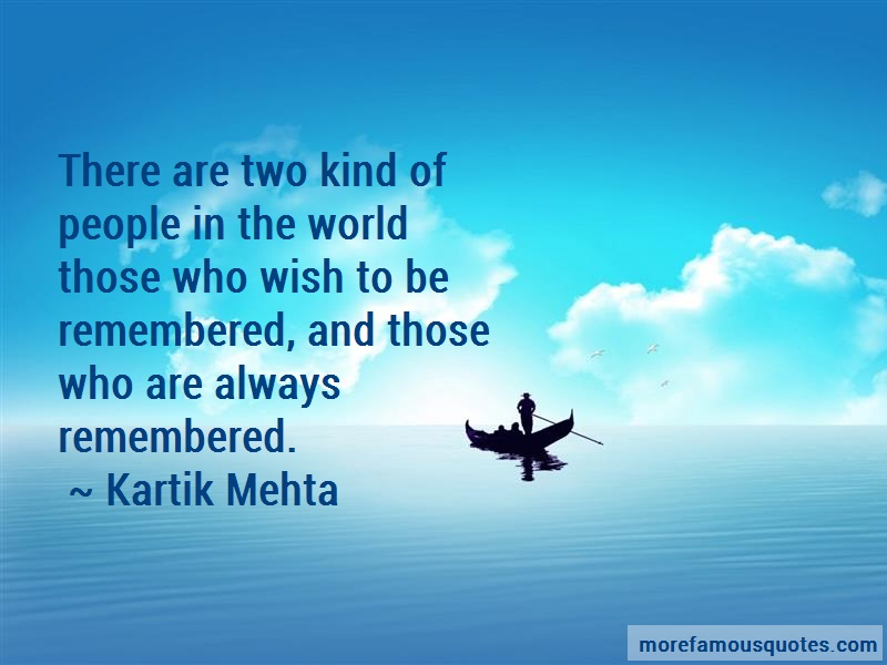 Kartik Mehta Quotes: There are two kind of people in the