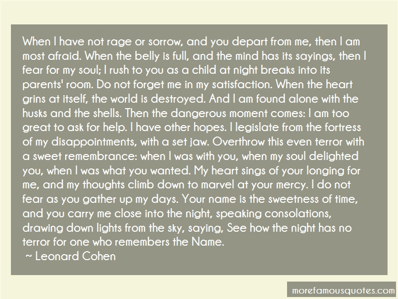 Leonard Cohen Quotes: When i have not rage or sorrow and you