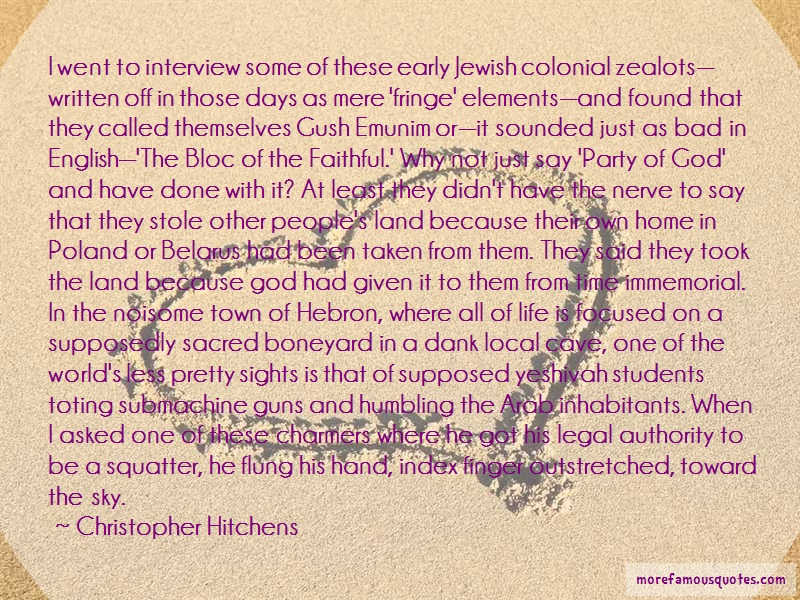 Christopher Hitchens Quotes: I Went To Interview Some Of These Early