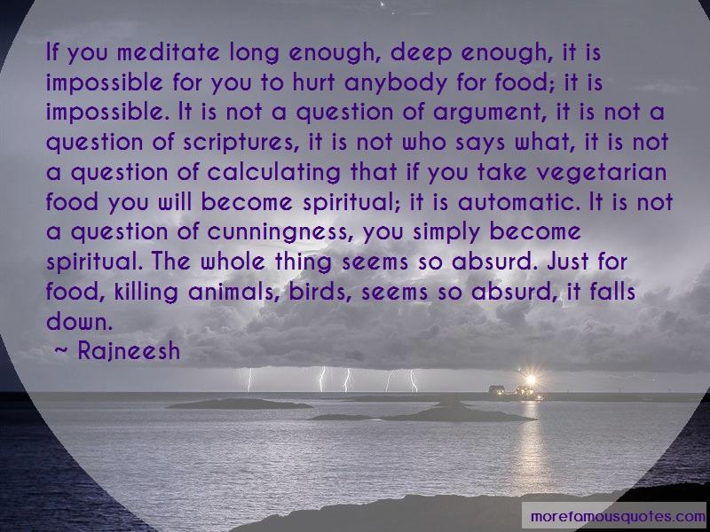 Rajneesh Quotes: If you meditate long enough deep enough