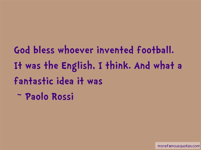 Paolo Rossi Quotes: God Bless Whoever Invented Football It