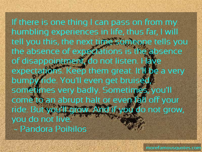 Pandora Poikilos Quotes: If there is one thing i can pass on from