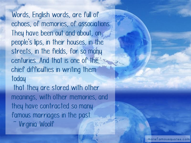 Virginia Woolf Quotes: Words english words are full of echoes