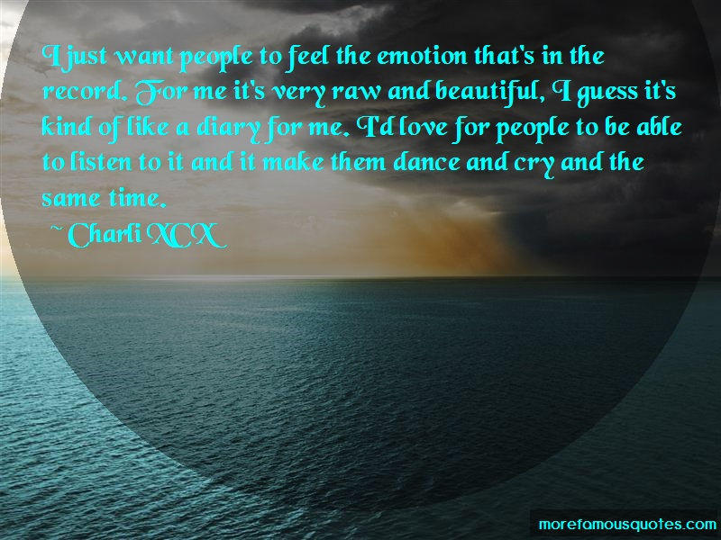 Charli XCX Quotes: I Just Want People To Feel The Emotion