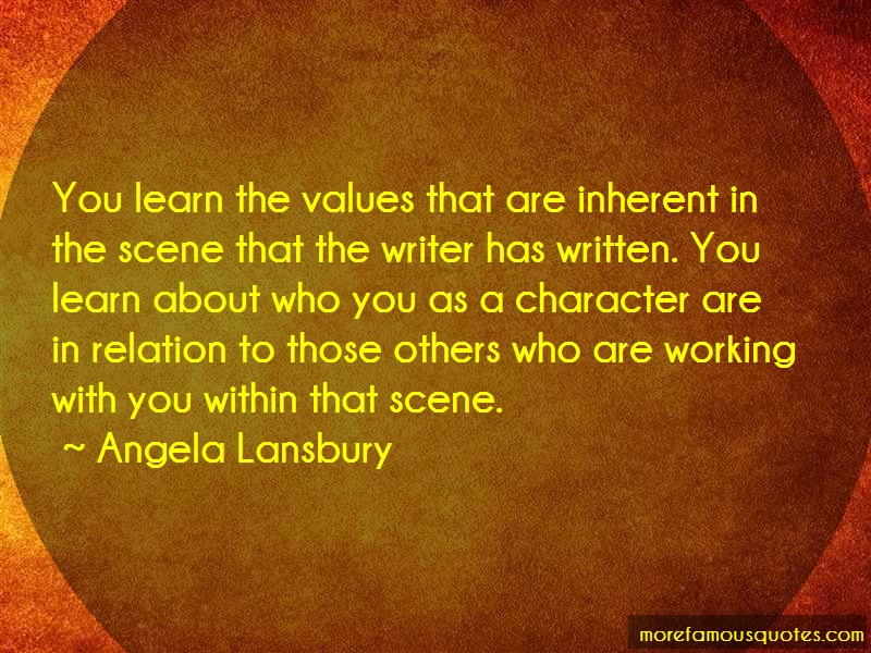 Angela Lansbury Quotes: You learn the values that are inherent