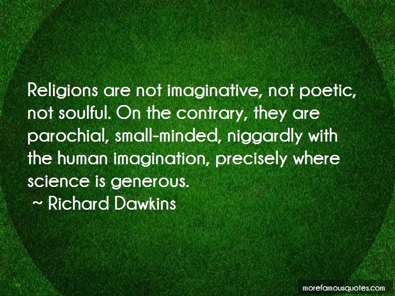 Richard Dawkins Quotes: Religions Are Not Imaginative Not Poetic