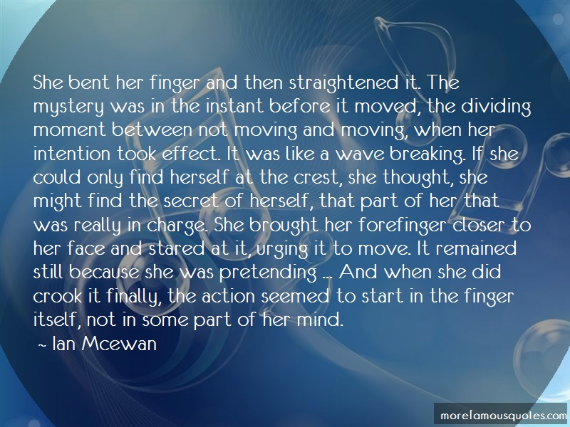 Ian McEwan Quotes: She bent her finger and then