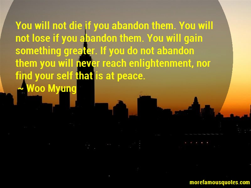 Woo Myung Quotes: You will not die if you abandon them you