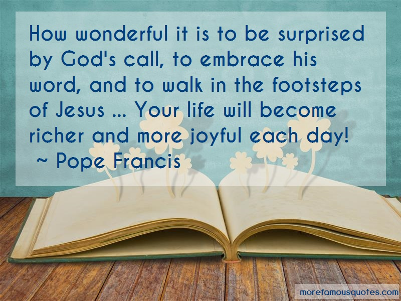 Pope Francis Quotes: How Wonderful It Is To Be Surprised By