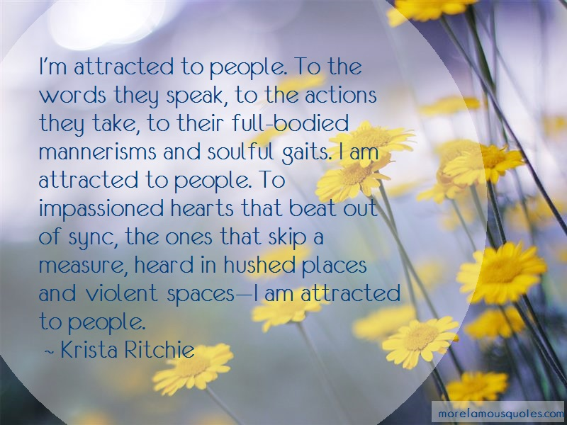 Krista Ritchie Quotes: Im Attracted To People To The Words They