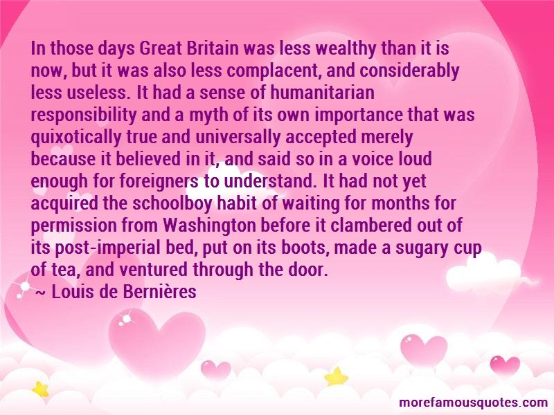 Louis-de-Bernieres Quotes: In those days great britain was less