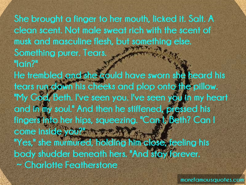 Charlotte Featherstone Quotes: She brought a finger to her mouth licked