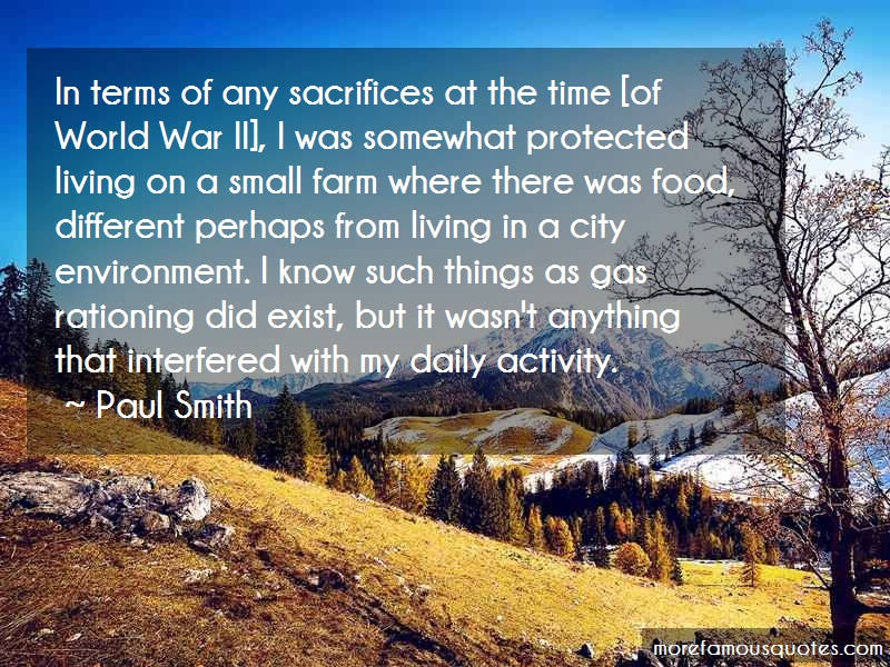 Paul Smith Quotes: In Terms Of Any Sacrifices At The Time