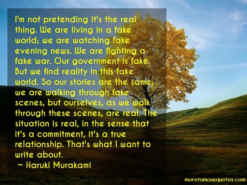Haruki Murakami Quotes: Im Not Pretending Its The Real Thing We