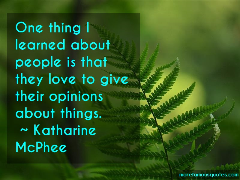 Katharine McPhee Quotes: One Thing I Learned About People Is That