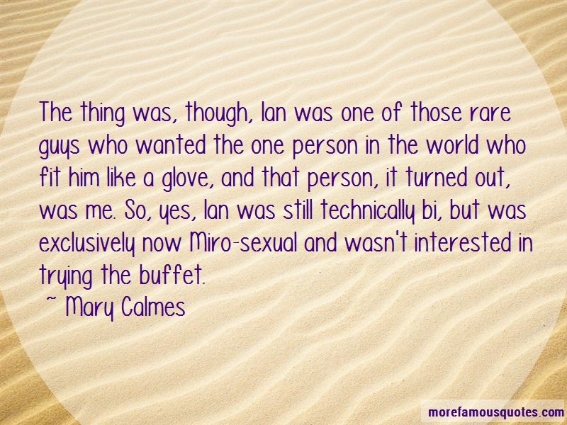 Mary Calmes Quotes: The thing was though ian was one of