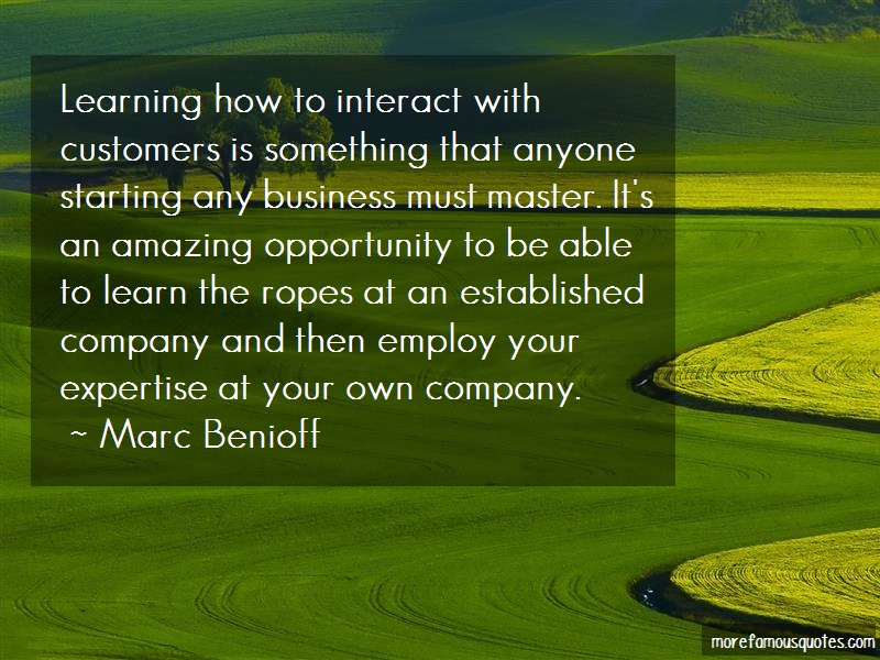 Marc Benioff Quotes: Learning how to interact with customers