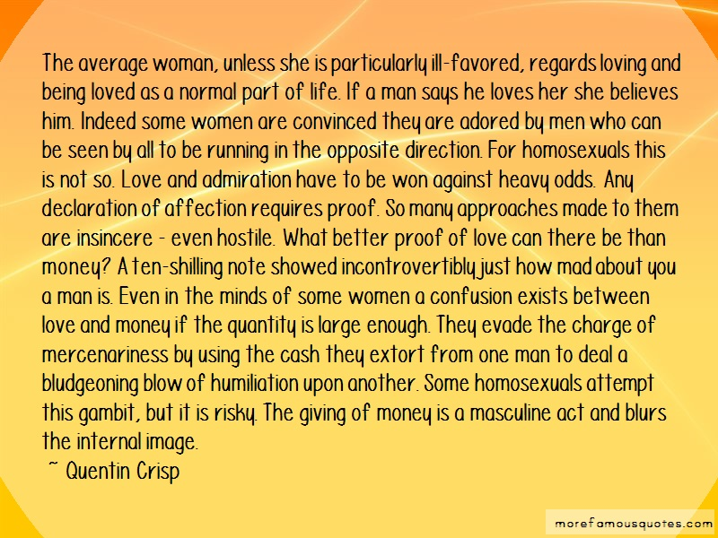 Quentin Crisp Quotes: The Average Woman Unless She Is