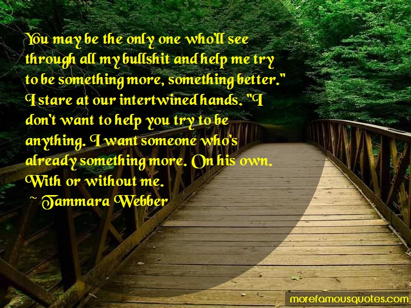 Tammara Webber Quotes: You may be the only one wholl see