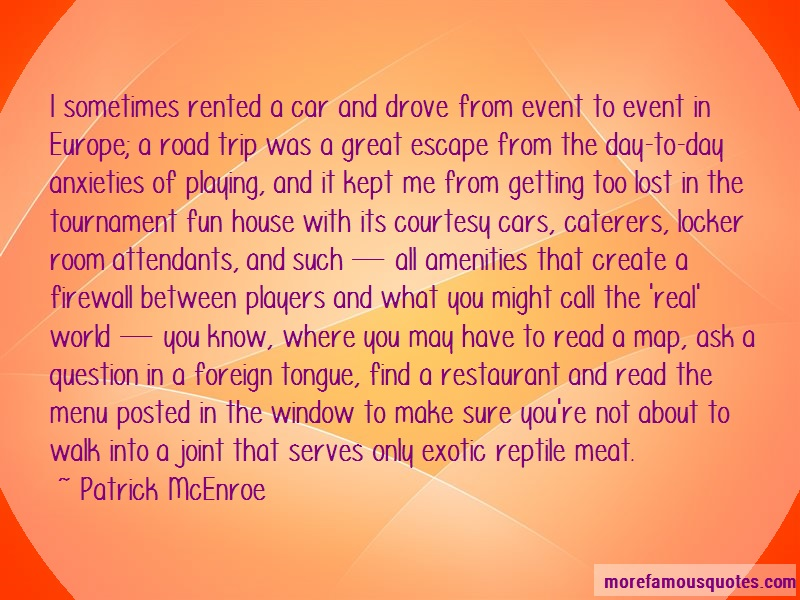 Patrick McEnroe Quotes: I sometimes rented a car and drove from