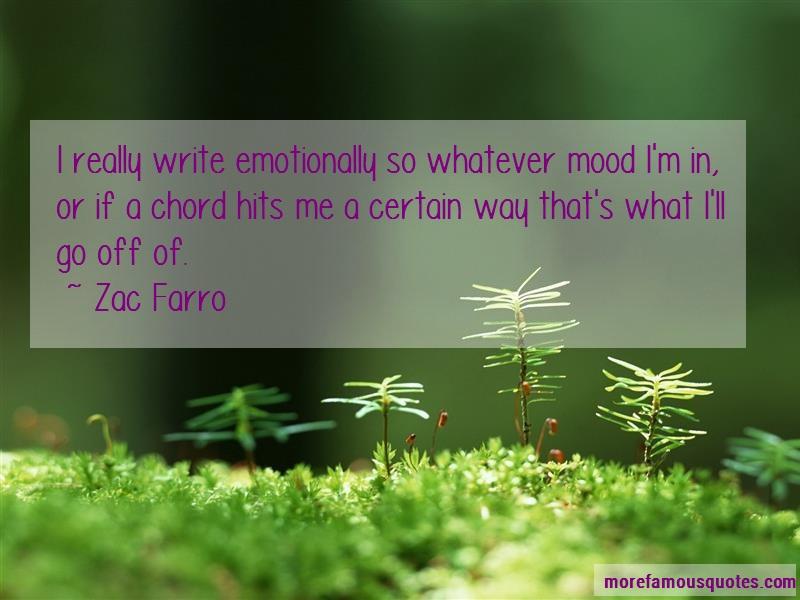 Zac Farro Quotes: I really write emotionally so whatever