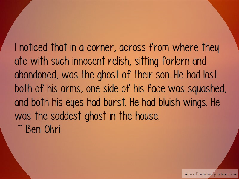 Ben Okri Quotes: I Noticed That In A Corner Across From