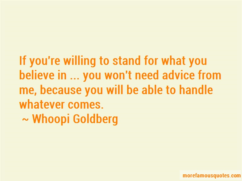 Whoopi Goldberg Quotes: If Youre Willing To Stand For What You