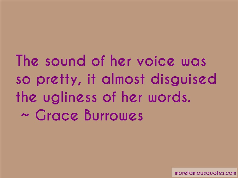 Grace Burrowes Quotes: The Sound Of Her Voice Was So Pretty It