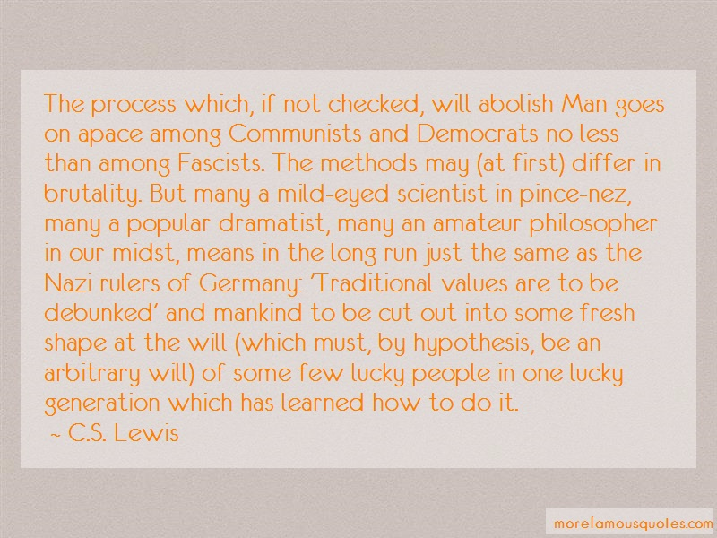 C.S. Lewis Quotes: The Process Which If Not Checked Will