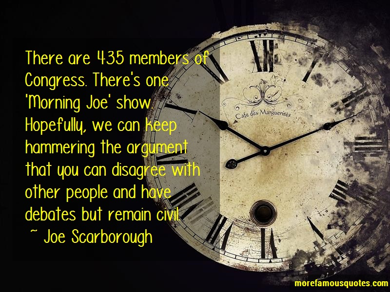 Joe Scarborough Quotes: There are 435 members of congress theres