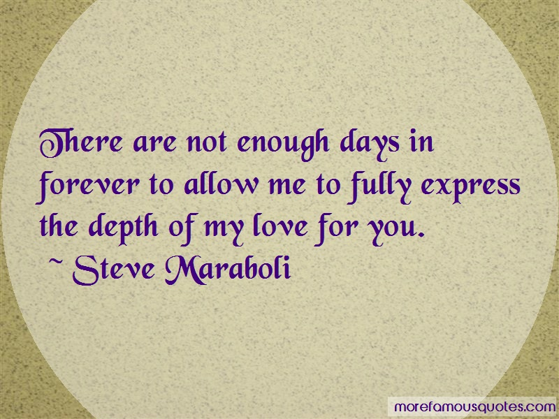 Steve Maraboli Quotes: There are not enough days in forever to