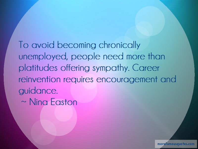 Nina Easton Quotes: To Avoid Becoming Chronically Unemployed