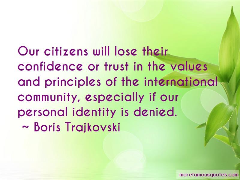Boris Trajkovski Quotes: Our citizens will lose their confidence