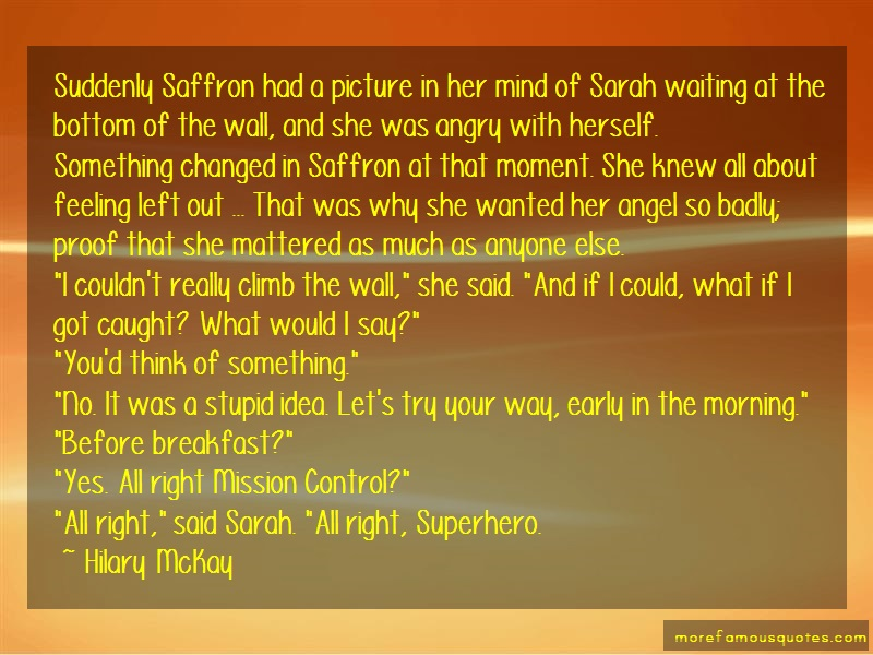 Hilary McKay Quotes: Suddenly Saffron Had A Picture In Her
