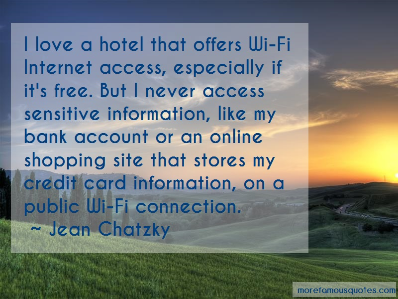 Jean Chatzky Quotes: I love a hotel that offers wi fi