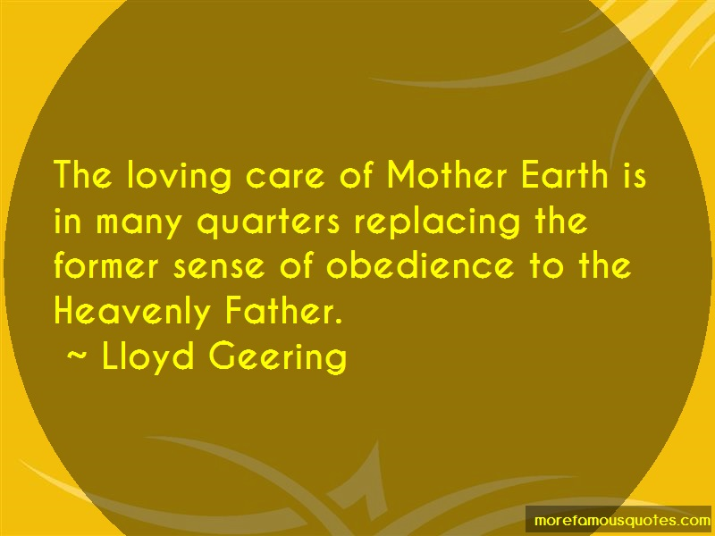 Lloyd Geering Quotes: The loving care of mother earth is in