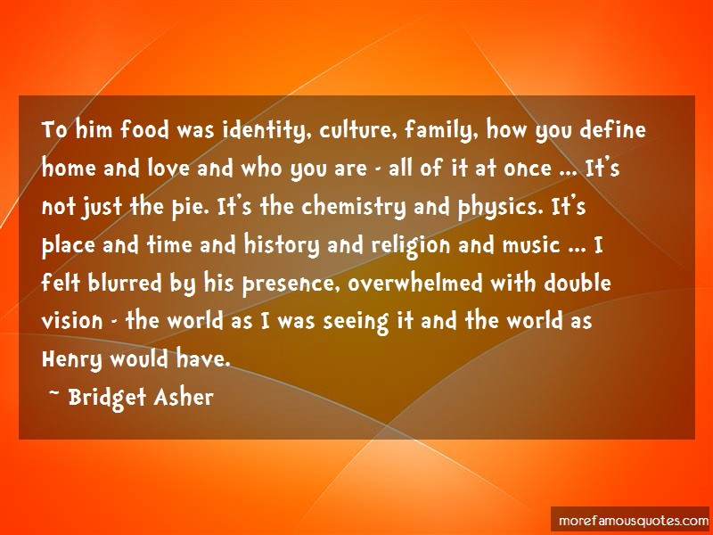 Bridget Asher Quotes: To Him Food Was Identity Culture Family