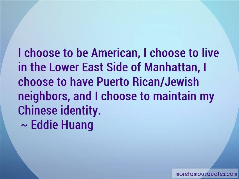 Eddie Huang Quotes: I choose to be american i choose to live