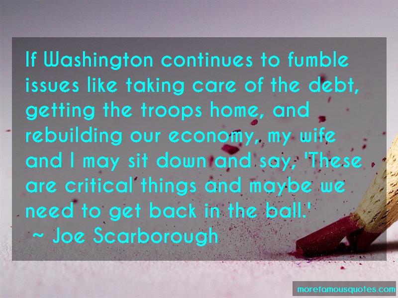 Joe Scarborough Quotes: If washington continues to fumble issues