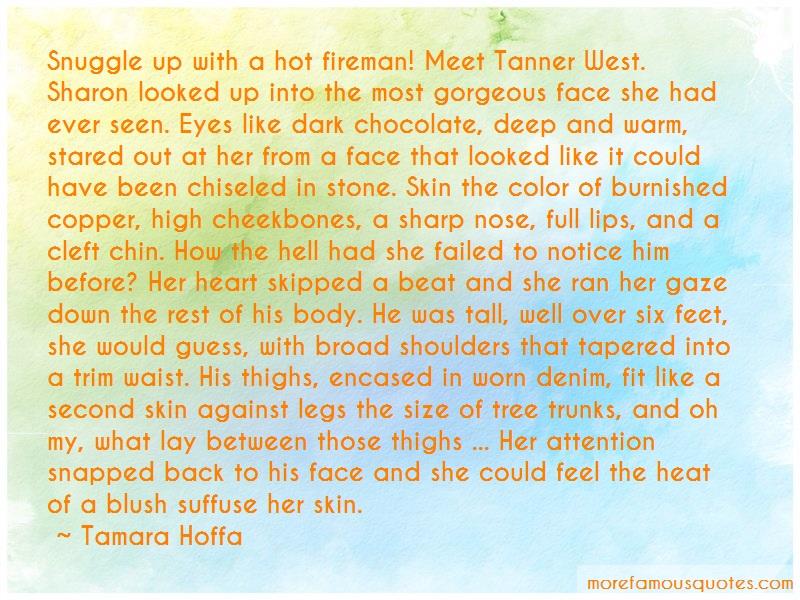 Tamara Hoffa Quotes: Snuggle up with a hot fireman meet